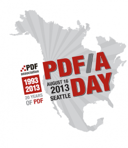 PDF/A Day, August 16, 2013, Seattle. PDF Association 1993 2013 20 years of PDF.