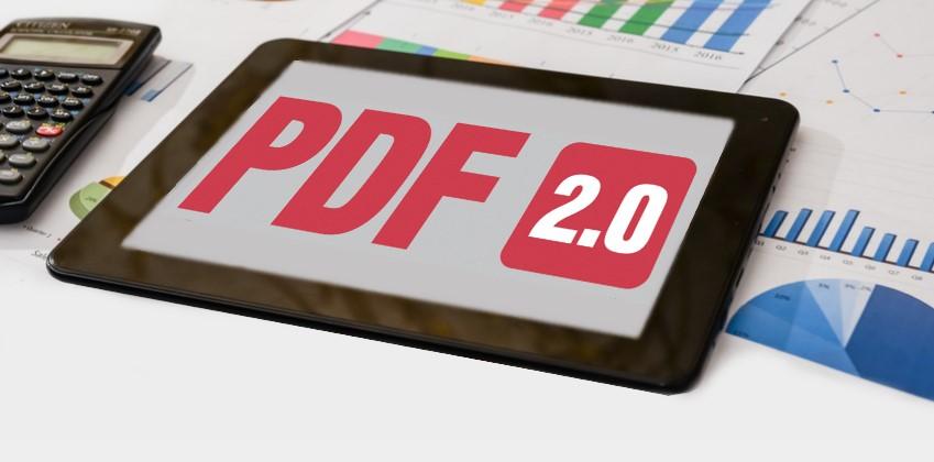 PDF 2.0: Der weltweite Standard für elektronische Dokumente hat sich weiterentwickelt