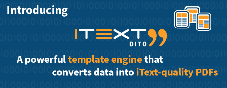 iText launches iText DITO, a powerful template engine that converts